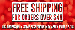 Free Shipping Now on Orders over $49 - Click Here for Details